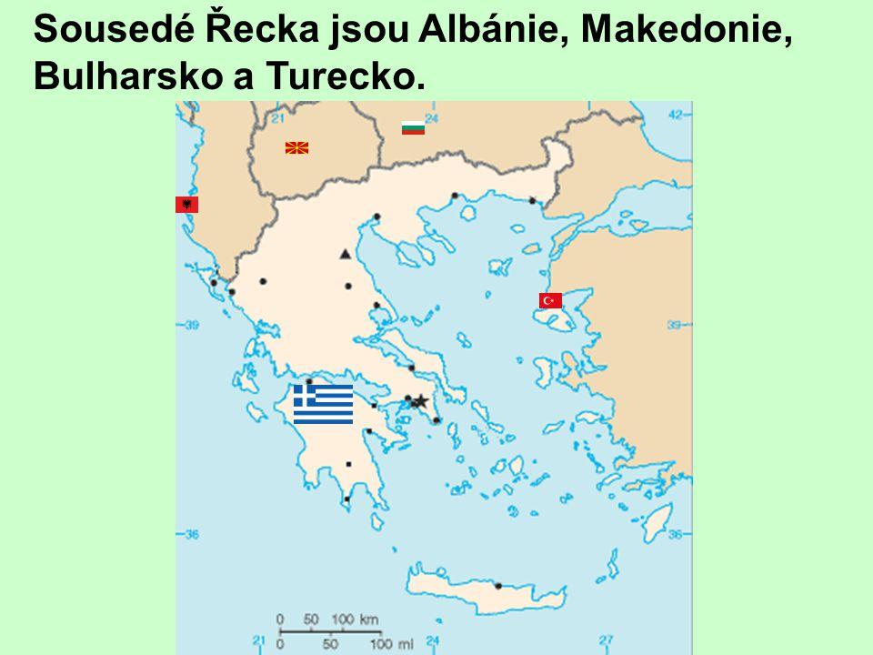 Sousedé Řecka jsou Albánie, Makedonie, Bulharsko a Turecko.