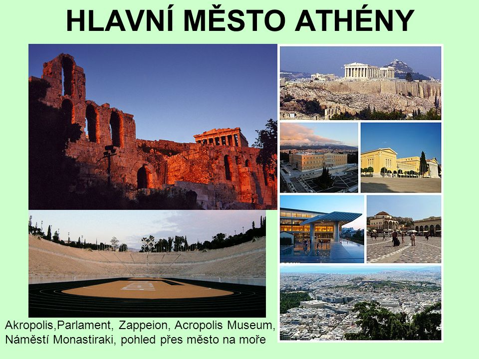HLAVNÍ MĚSTO ATHÉNY Akropolis,Parlament, Zappeion, Acropolis Museum,
