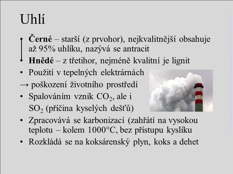 Uhlí Černé – starší (z prvohor), nejkvalitnější obsahuje až 95% uhlíku, nazývá se antracit. Hnědé – z třetihor, nejméně kvalitní je lignit.