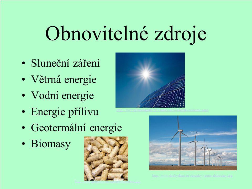 Obnovitelné zdroje Sluneční záření Větrná energie Vodní energie