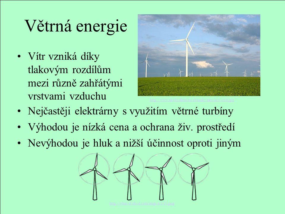 Větrná energie Vítr vzniká díky tlakovým rozdílům mezi různě zahřátými vrstvami vzduchu. http://www.ekobydleni.eu/obrazky/new-low-cost.jpg.