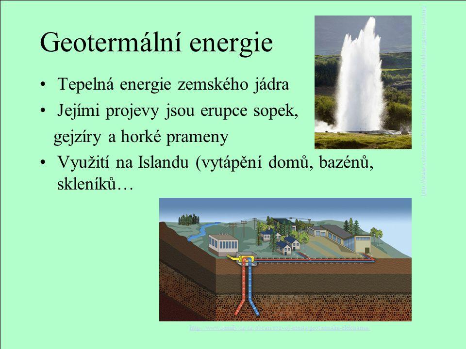 Geotermální energie Tepelná energie zemského jádra