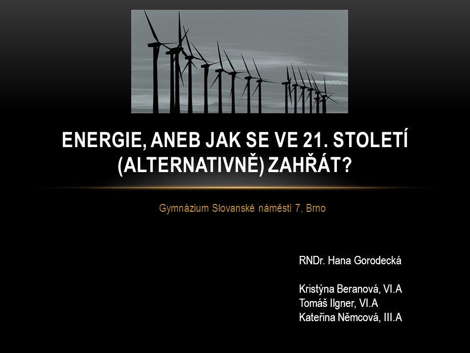 Energie, aneb jak se ve 21. století (alternativně) zahřát