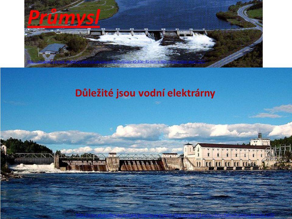 Průmysl Důležité jsou vodní elektrárny