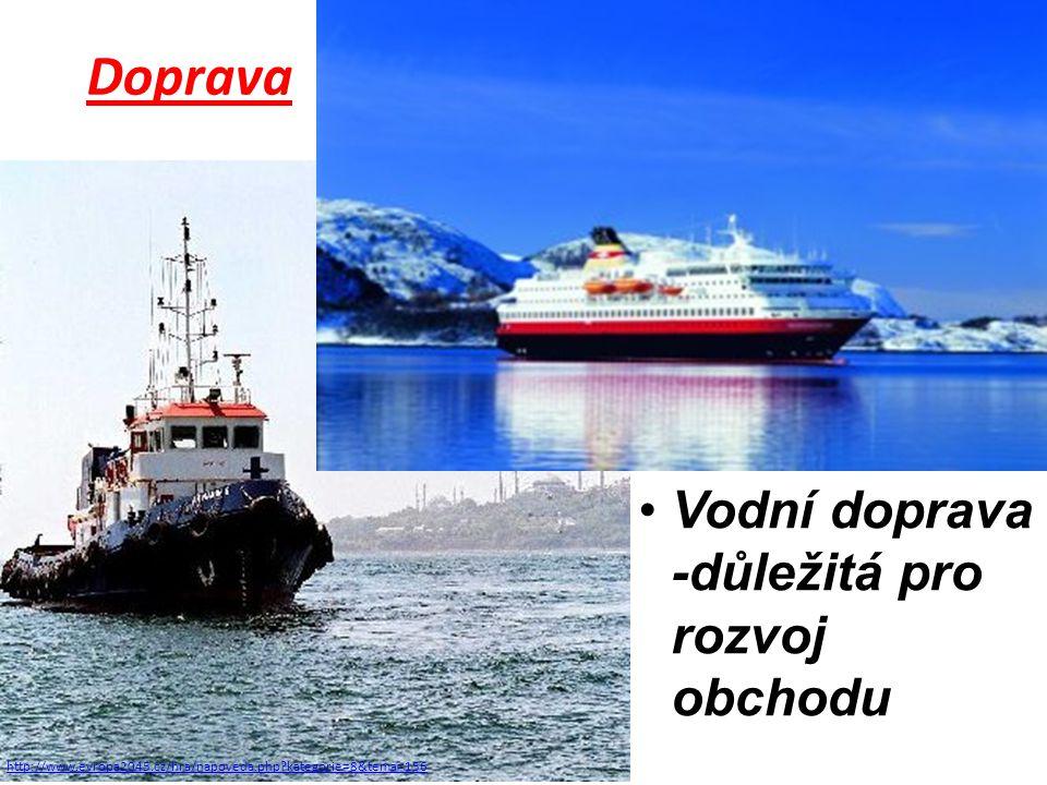 Doprava Vodní doprava -důležitá pro rozvoj obchodu