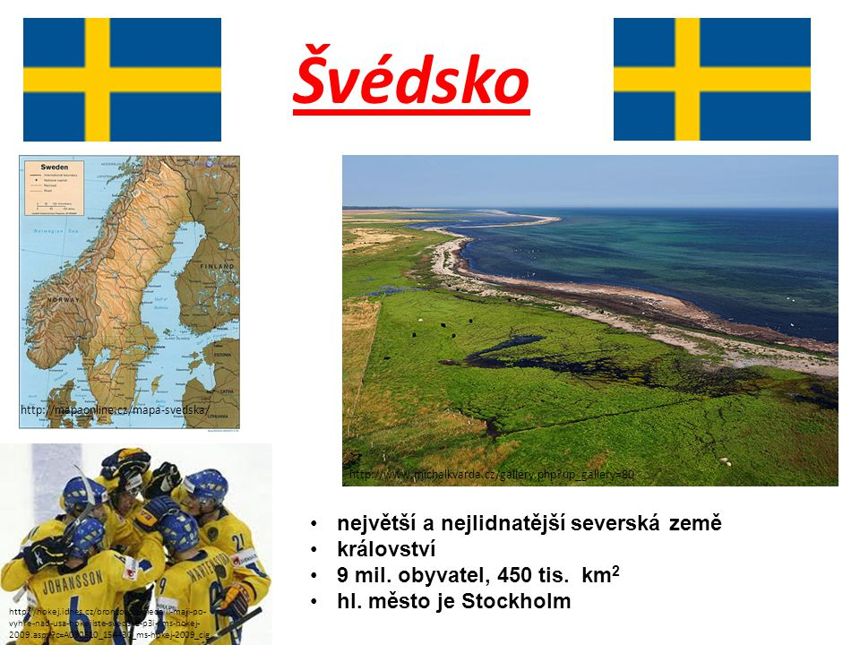 Švédsko největší a nejlidnatější severská země království