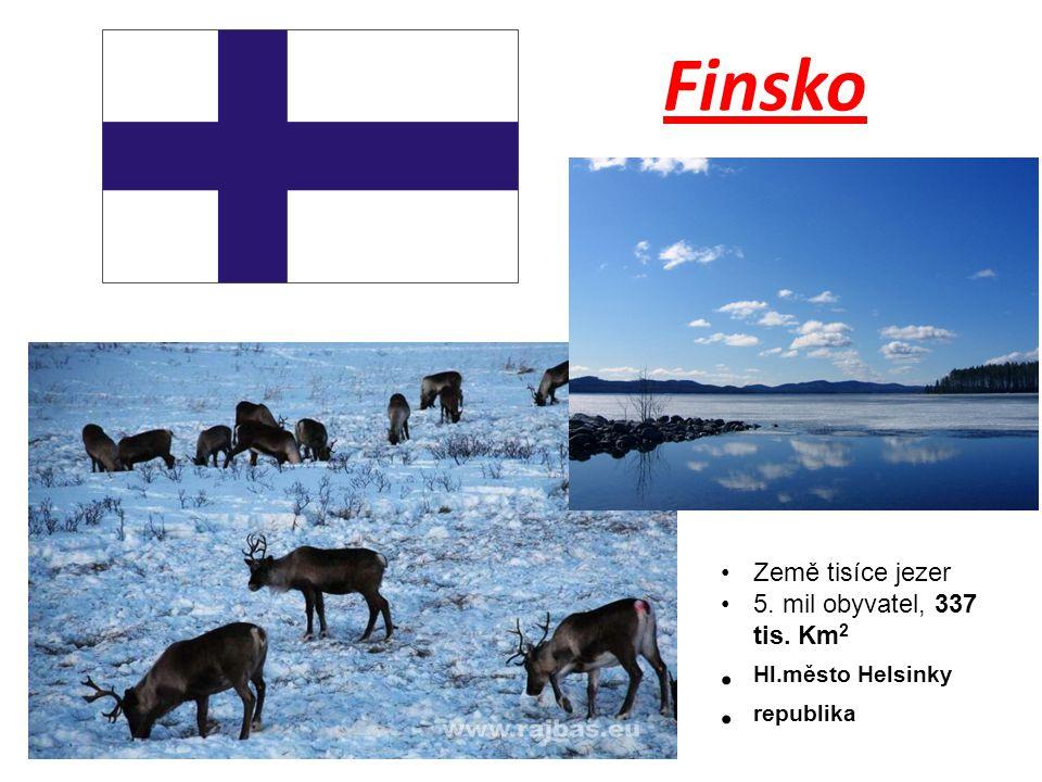 Finsko Hl.město Helsinky republika Země tisíce jezer