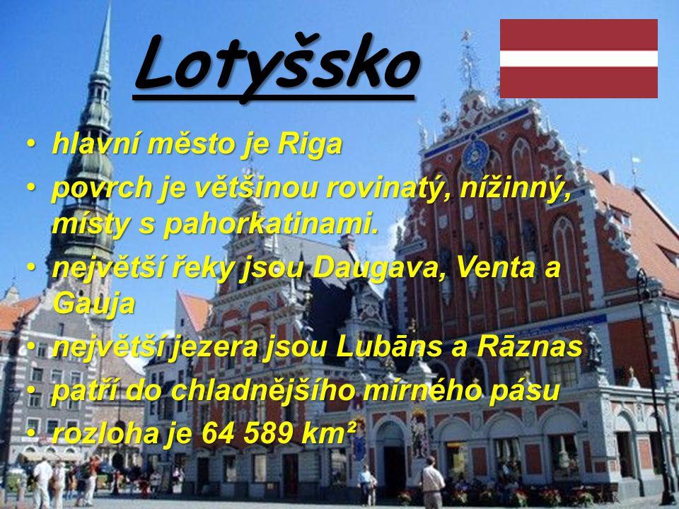 Lotyšsko hlavní město je Riga