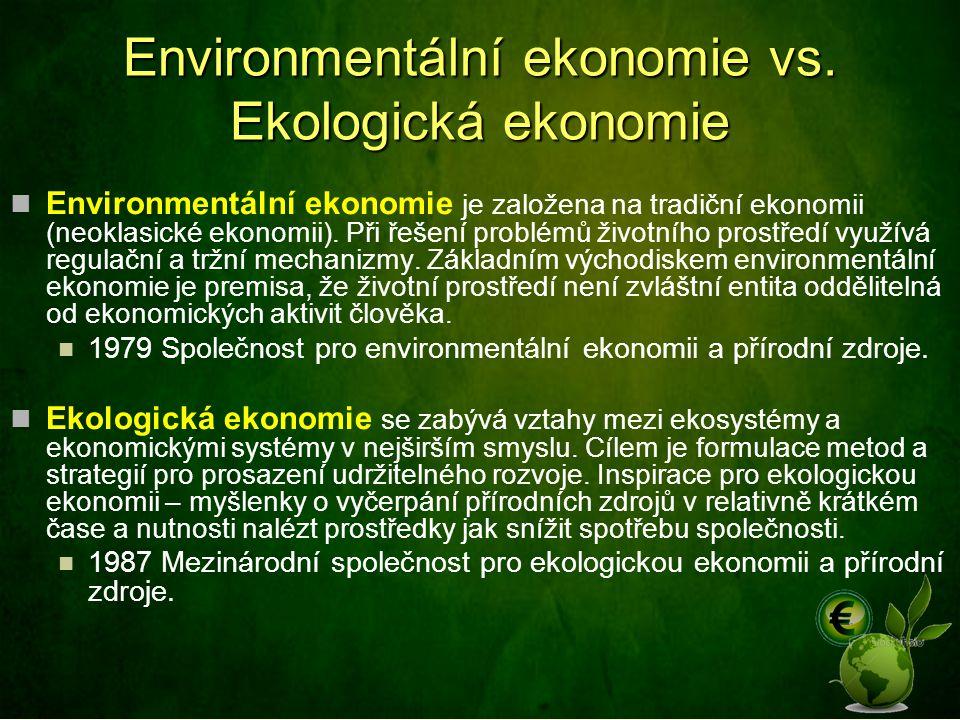Environmentální ekonomie vs. Ekologická ekonomie