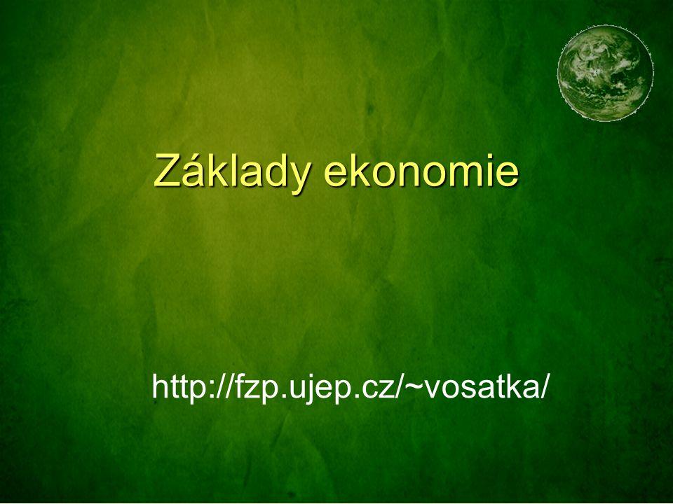 Základy ekonomie http://fzp.ujep.cz/~vosatka/