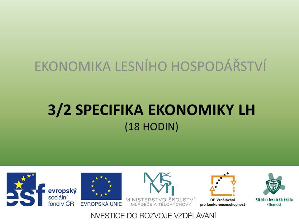 3/2 SPECIFIKA EKONOMIKY LH (18 hodin)