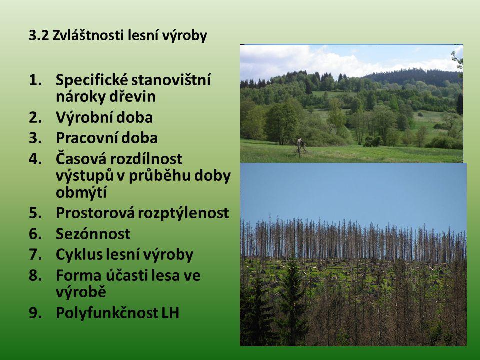 3.2 Zvláštnosti lesní výroby