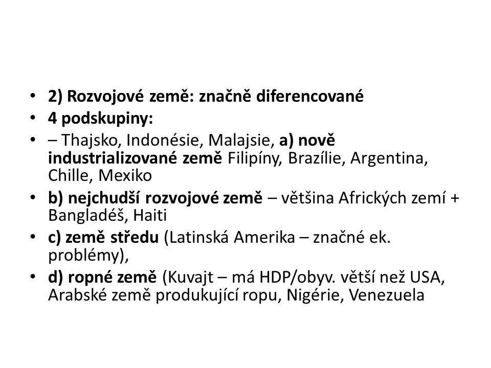2) Rozvojové země: značně diferencované
