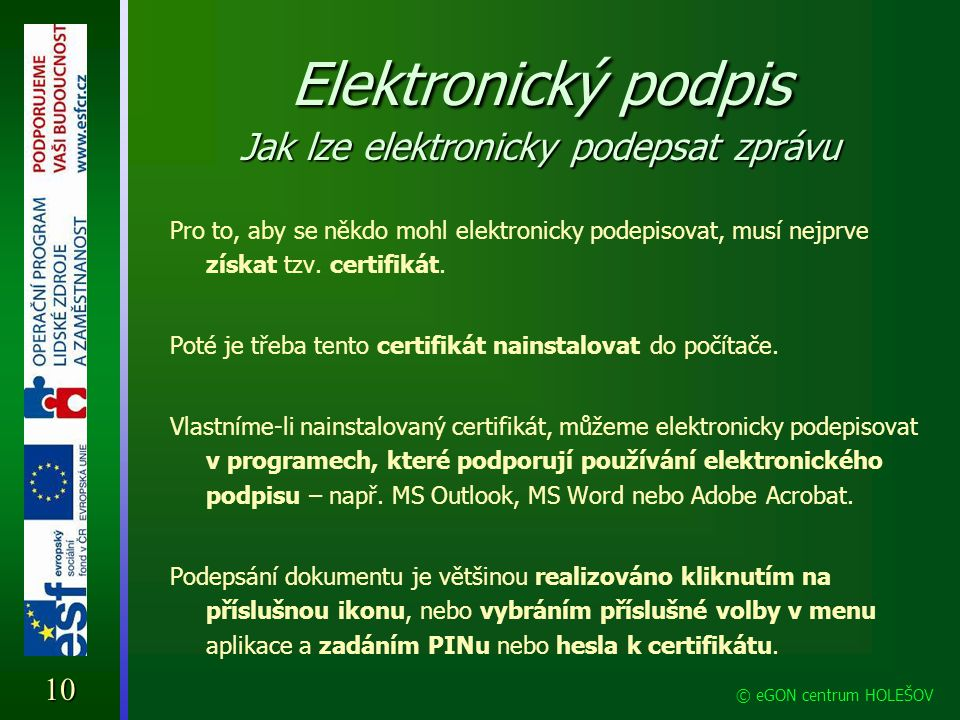 Elektronický podpis Jak lze elektronicky podepsat zprávu
