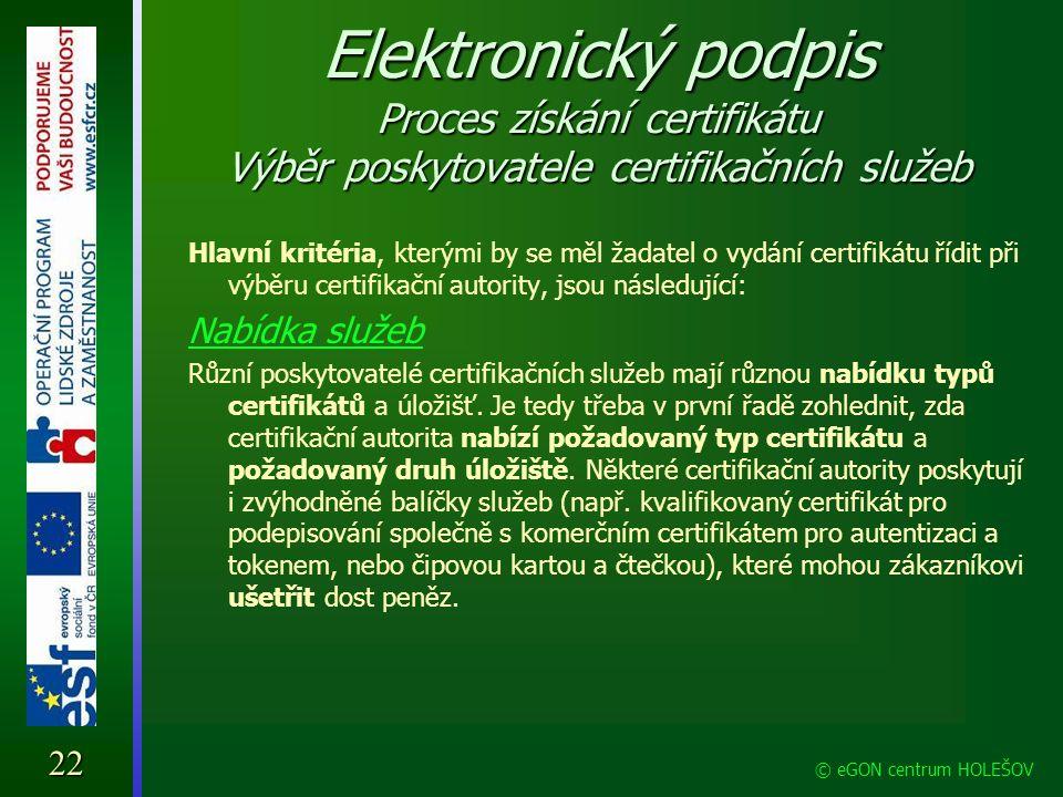 Elektronický podpis Proces získání certifikátu Výběr poskytovatele certifikačních služeb