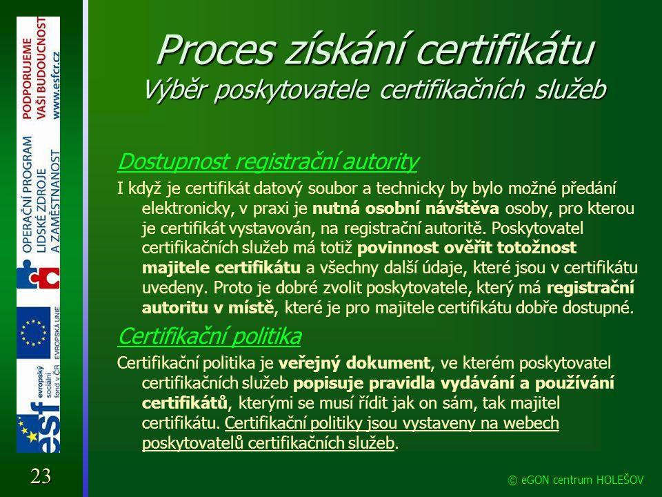 Proces získání certifikátu Výběr poskytovatele certifikačních služeb