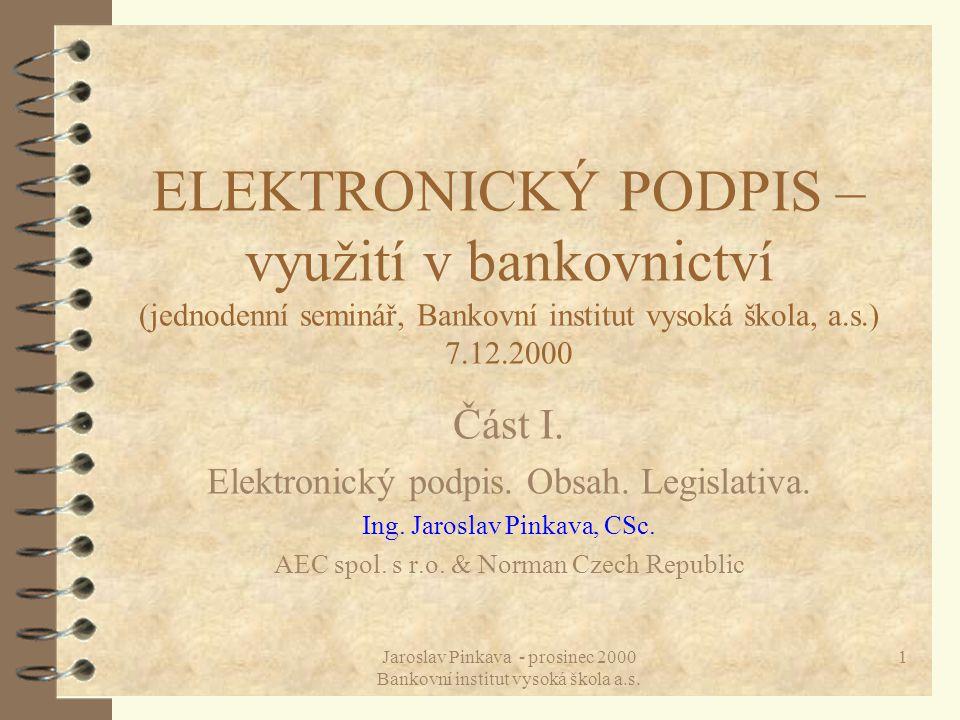 ELEKTRONICKÝ PODPIS – využití v bankovnictví (jednodenní seminář, Bankovní institut vysoká škola, a.s.) 7.12.2000