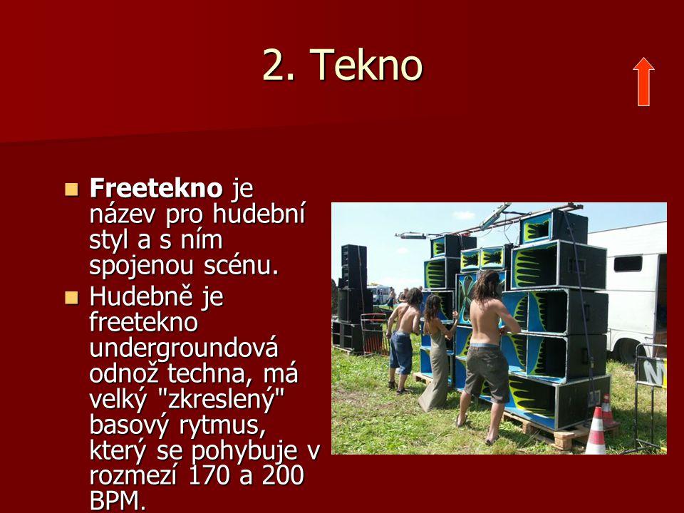 2. Tekno Freetekno je název pro hudební styl a s ním spojenou scénu.