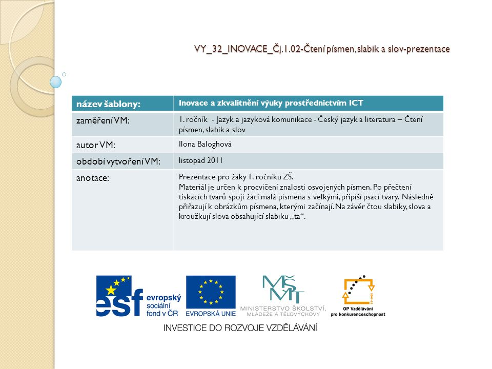VY_32_INOVACE_Čj.1.02-Čtení písmen, slabik a slov-prezentace