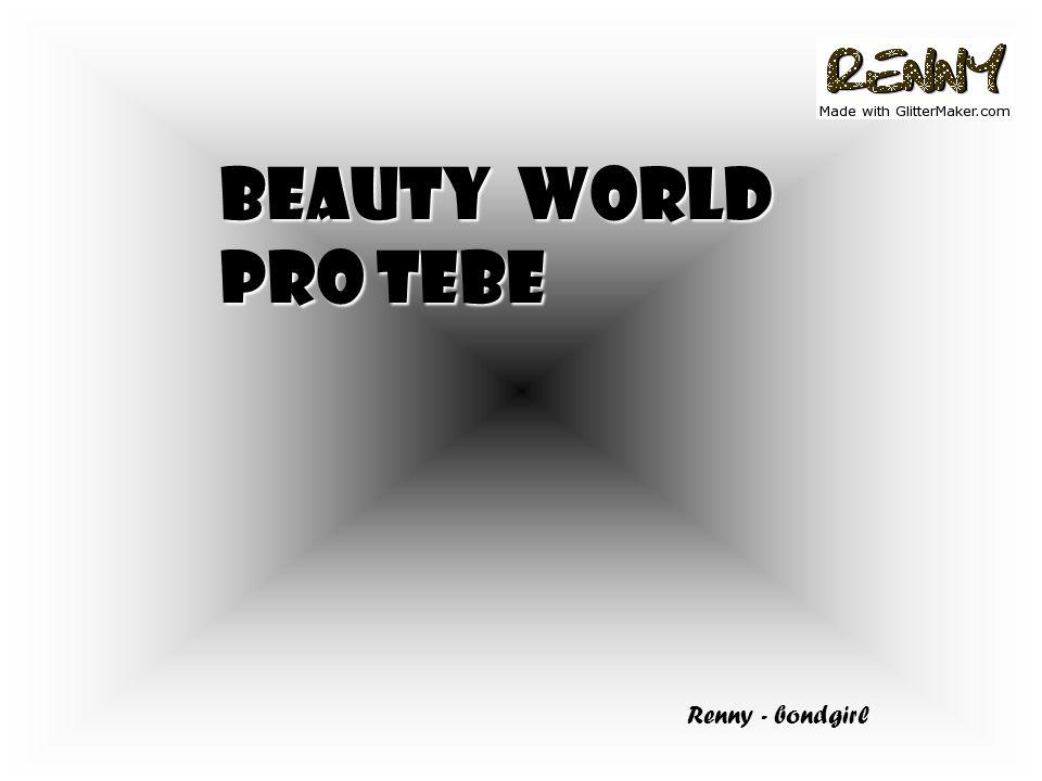 BEAUTY world Pro tebe Renny - bondgirl