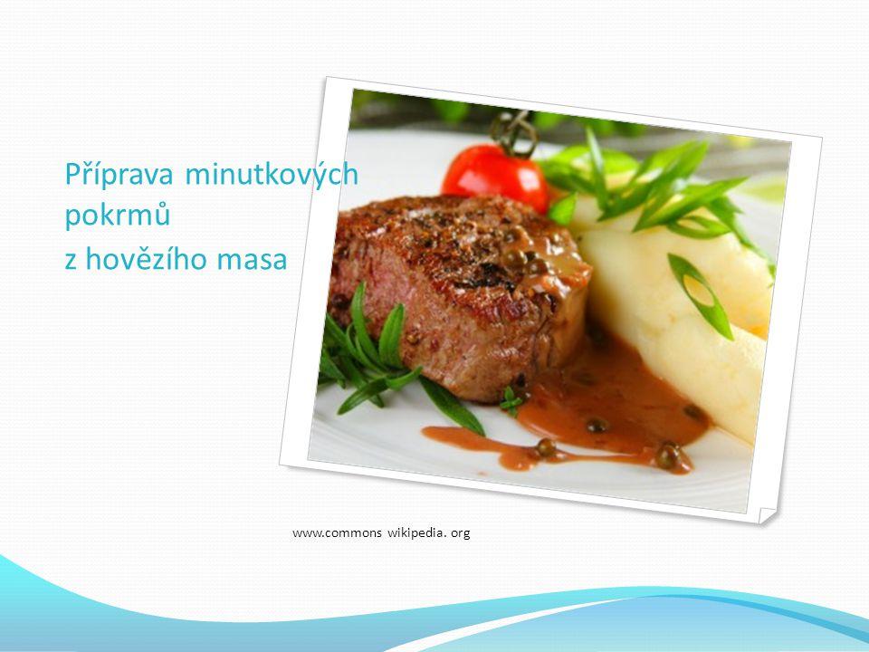 Příprava minutkových pokrmů z hovězího masa