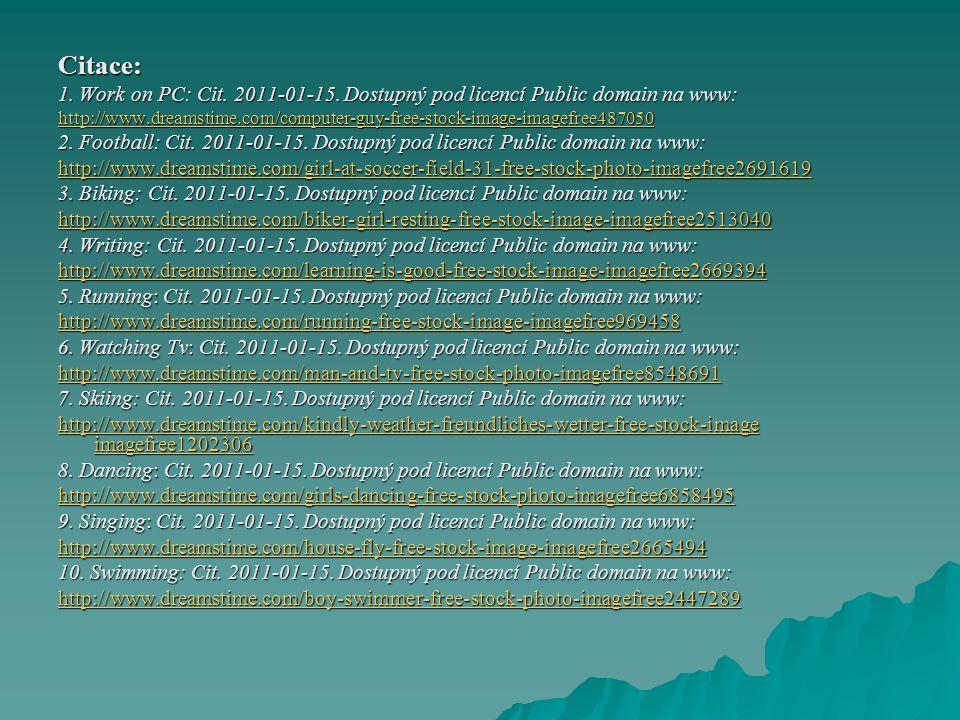 Citace: 1. Work on PC: Cit. 2011-01-15. Dostupný pod licencí Public domain na www: