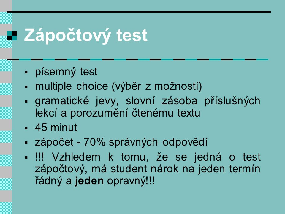 Zápočtový test písemný test multiple choice (výběr z možností)