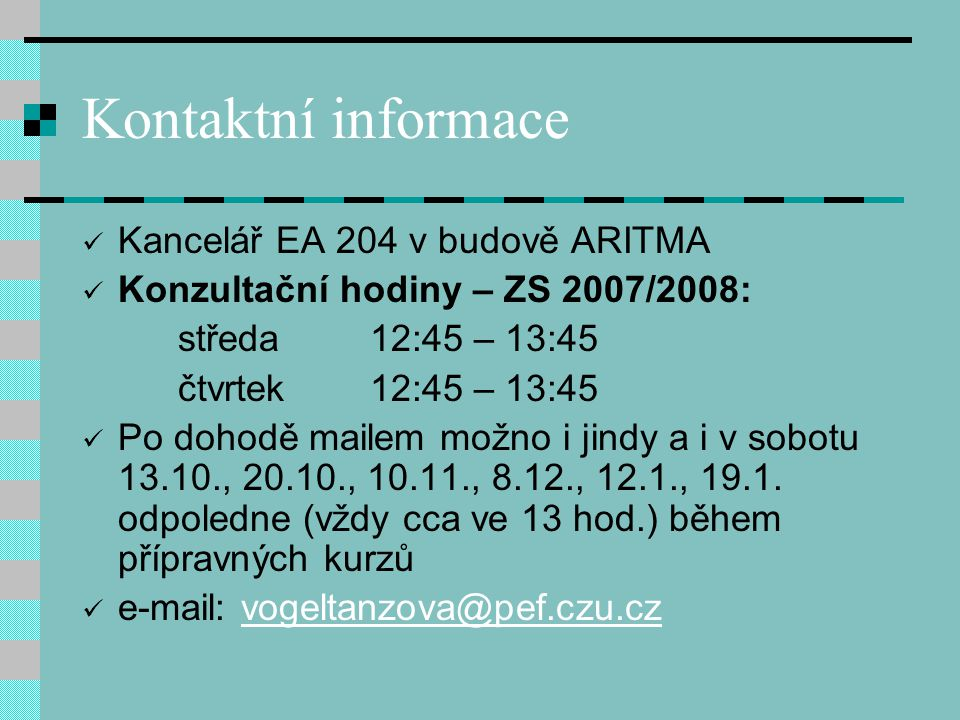 Kontaktní informace Kancelář EA 204 v budově ARITMA