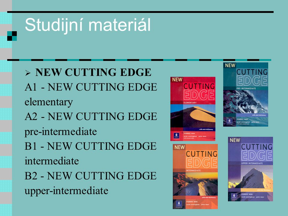 Studijní materiál NEW CUTTING EDGE A1 - NEW CUTTING EDGE elementary
