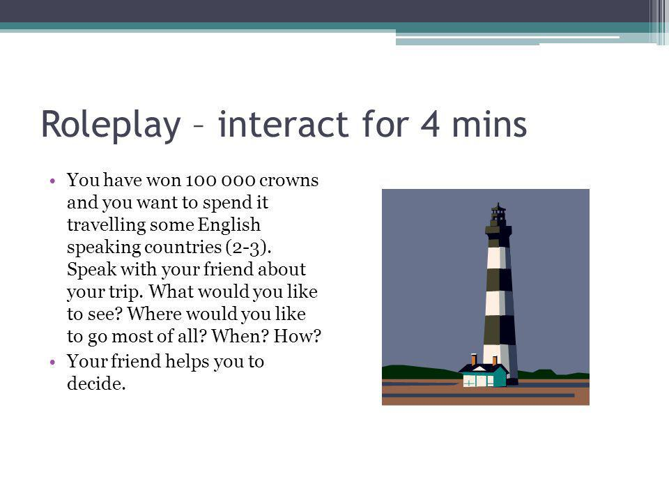 Roleplay – interact for 4 mins