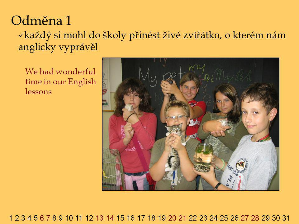 Odměna 1 We had wonderful time in our English lessons