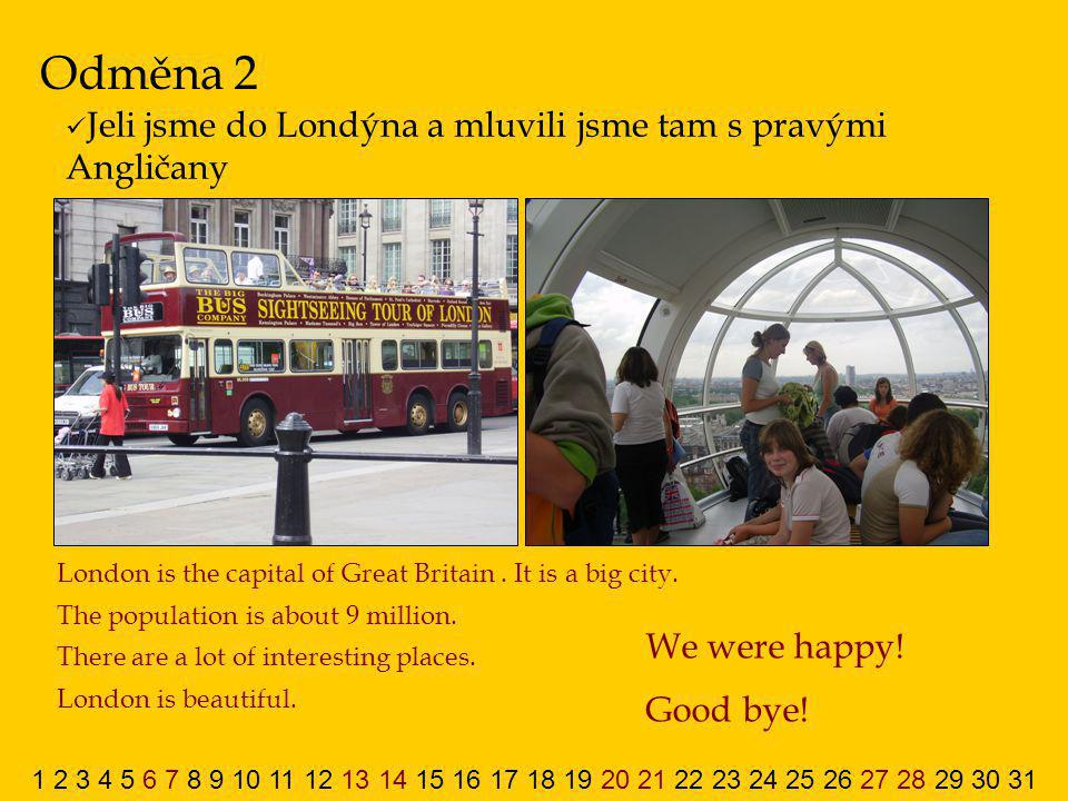 Odměna 2 We were happy! Good bye!