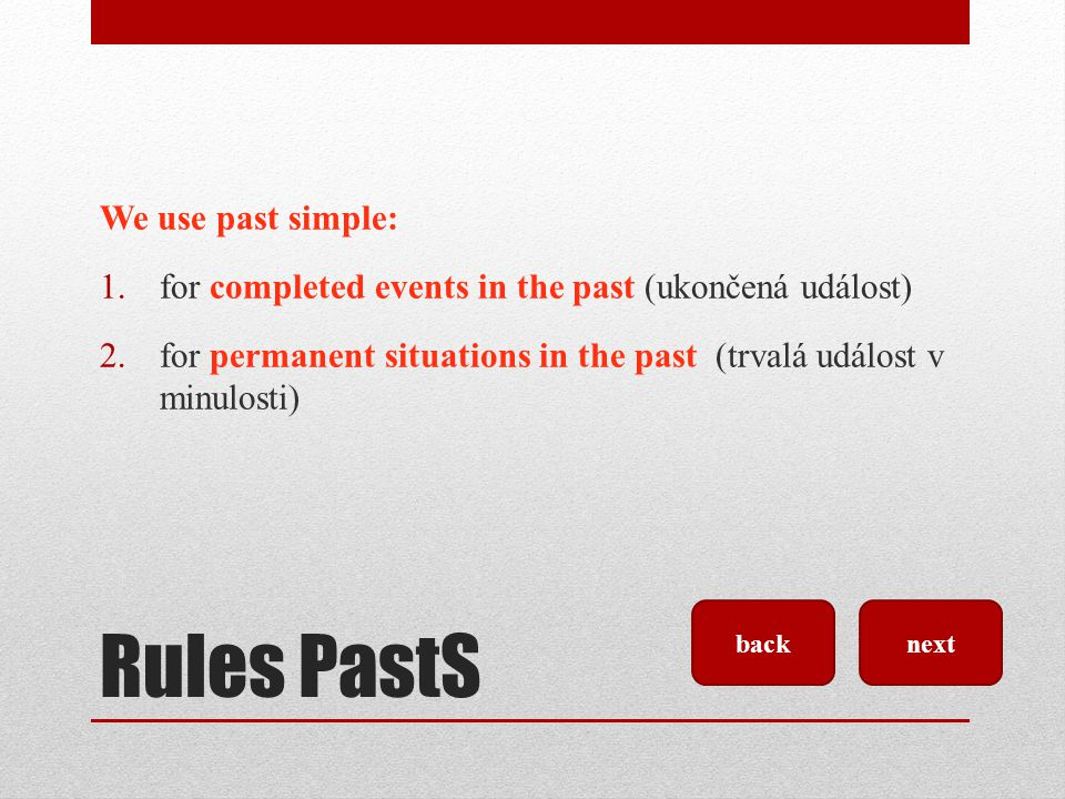 Rules PastS We use past simple: