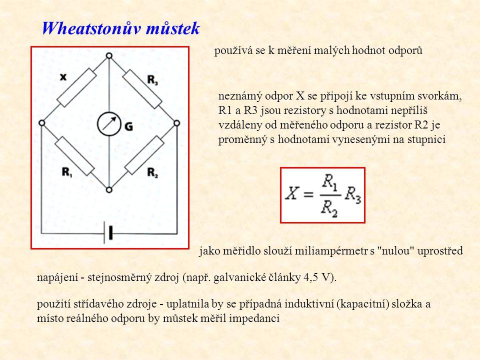 Wheatstonův můstek používá se k měření malých hodnot odporů