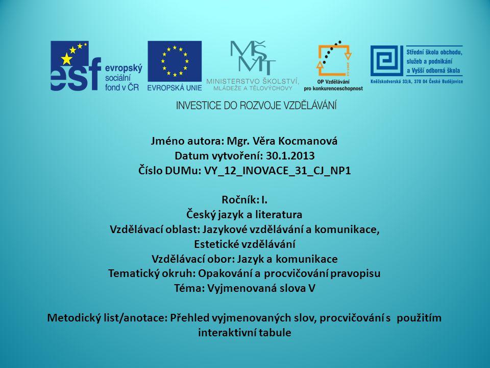 Jméno autora: Mgr. Věra Kocmanová Datum vytvoření: 30.1.2013