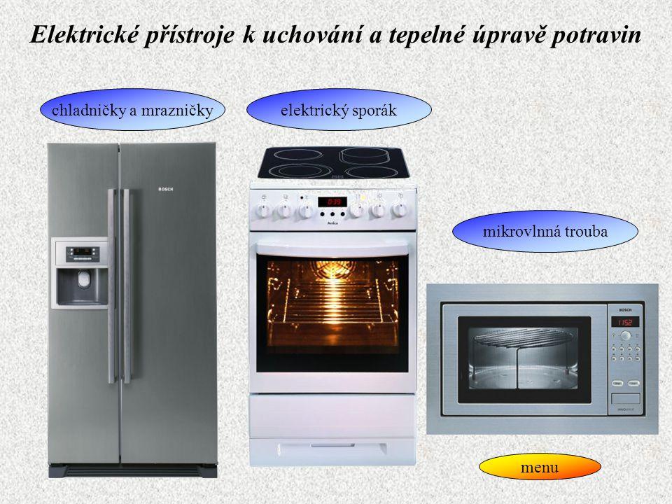 Elektrické přístroje k uchování a tepelné úpravě potravin