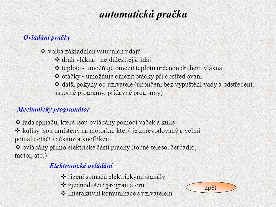 automatická pračka Ovládání pračky volba základních vstupních údajů