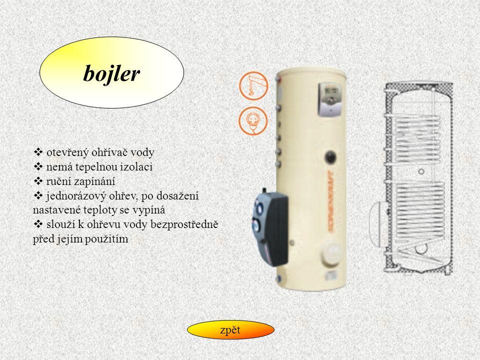 bojler otevřený ohřívač vody nemá tepelnou izolaci ruční zapínání
