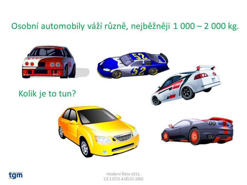 Osobní automobily váží různě, nejběžněji 1 000 – 2 000 kg.