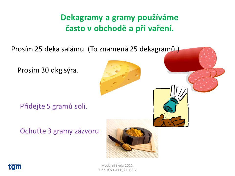 Dekagramy a gramy používáme často v obchodě a při vaření.