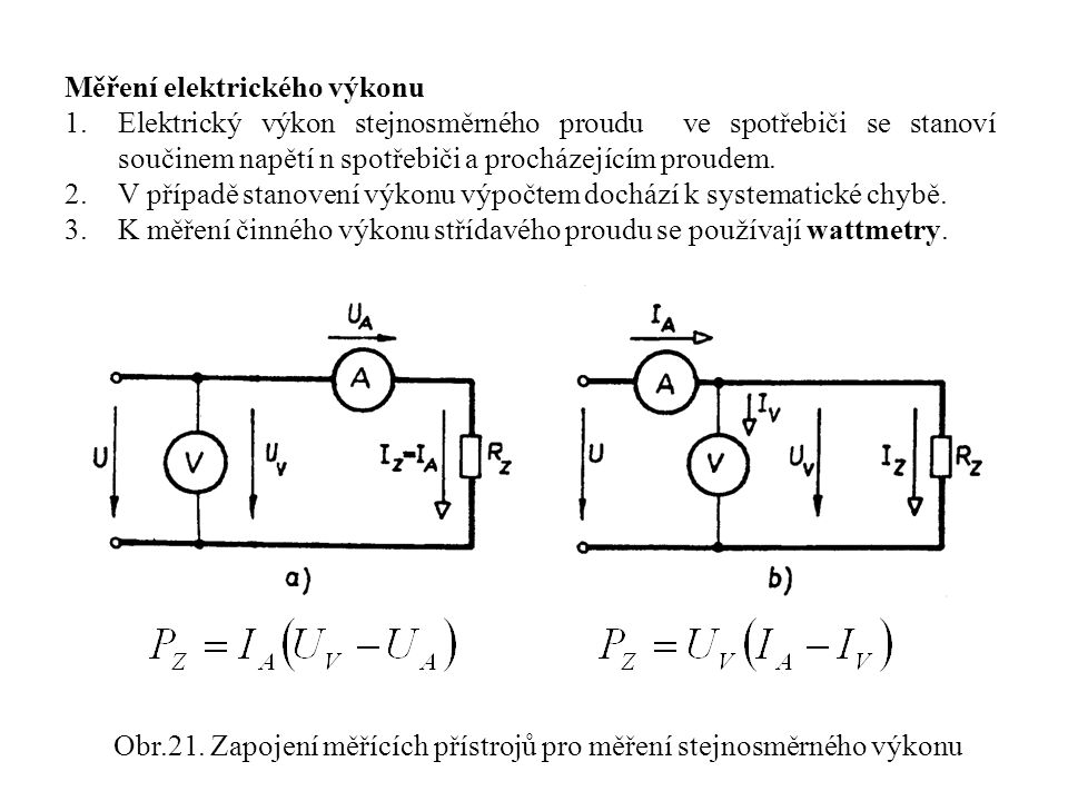 Obr.21. Zapojení měřících přístrojů pro měření stejnosměrného výkonu