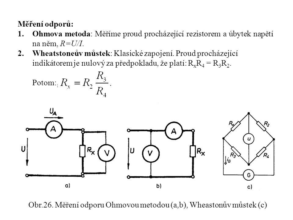 Obr.26. Měření odporu Ohmovou metodou (a,b), Wheastonův můstek (c)