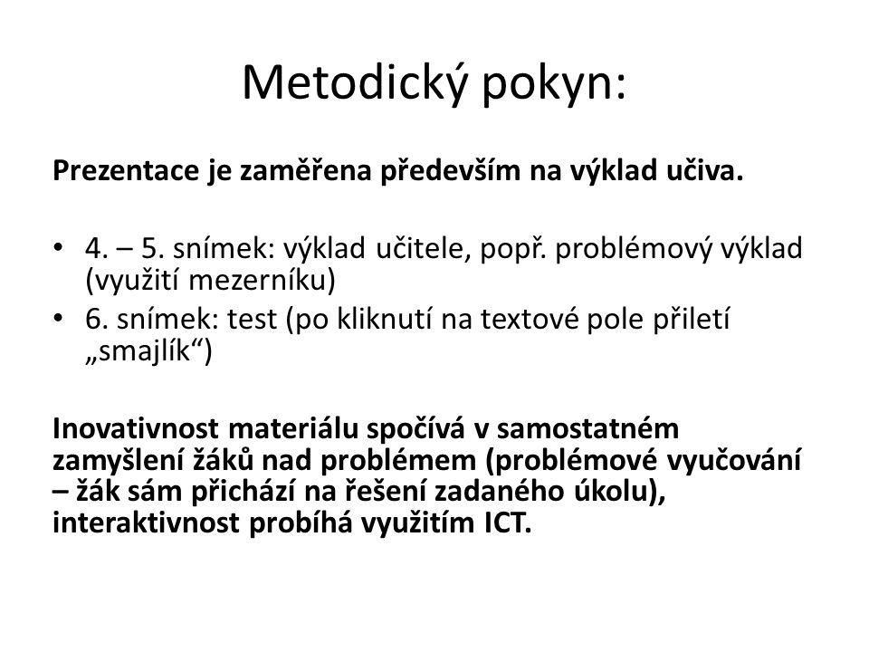 Metodický pokyn: Prezentace je zaměřena především na výklad učiva.
