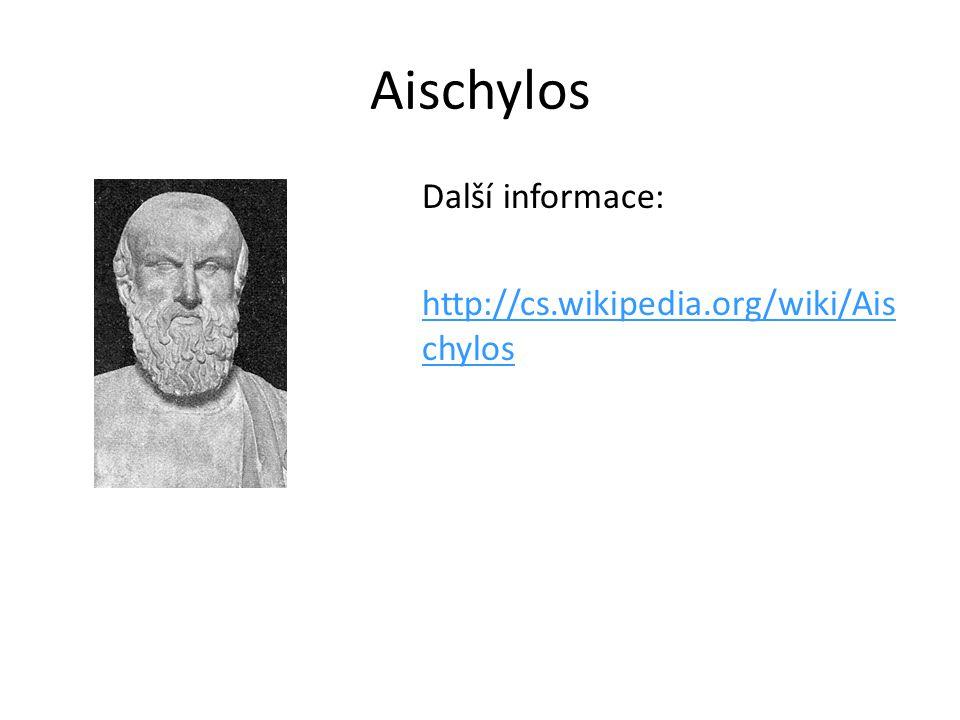 Aischylos Další informace: http://cs.wikipedia.org/wiki/Aischylos