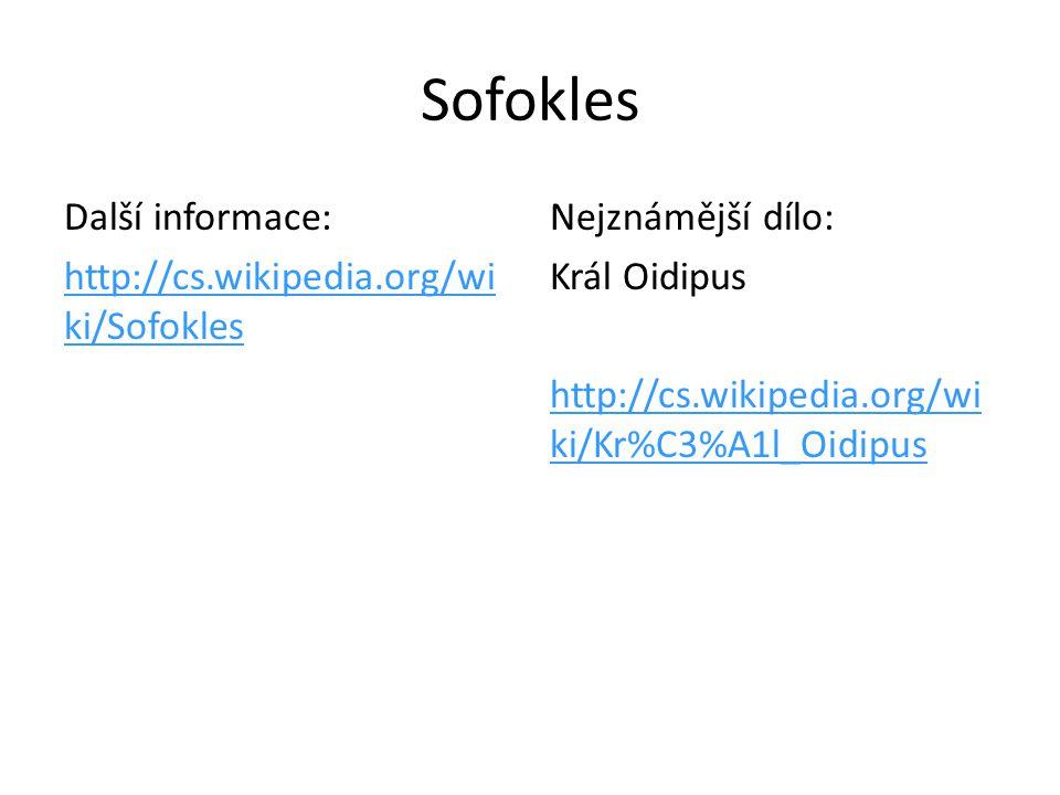 Sofokles Další informace: http://cs.wikipedia.org/wiki/Sofokles