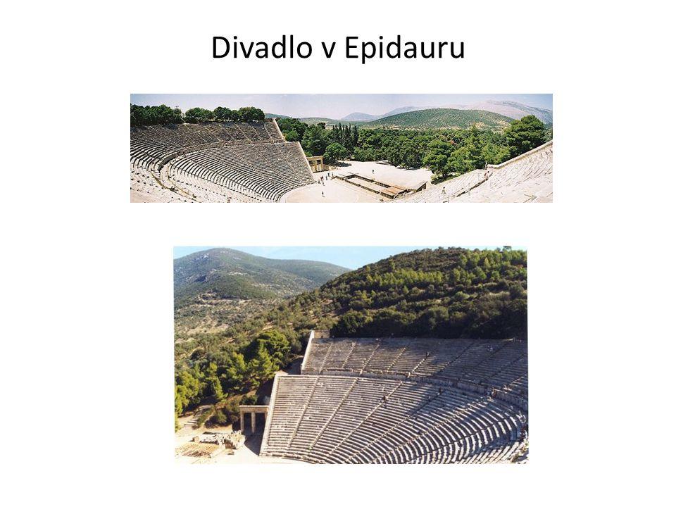 Divadlo v Epidauru http://upload.wikimedia.org/wikipedia/commons/thumb/0/0f/Epidaurus_Theater.jpg/800px-Epidaurus_Theater.jpg.