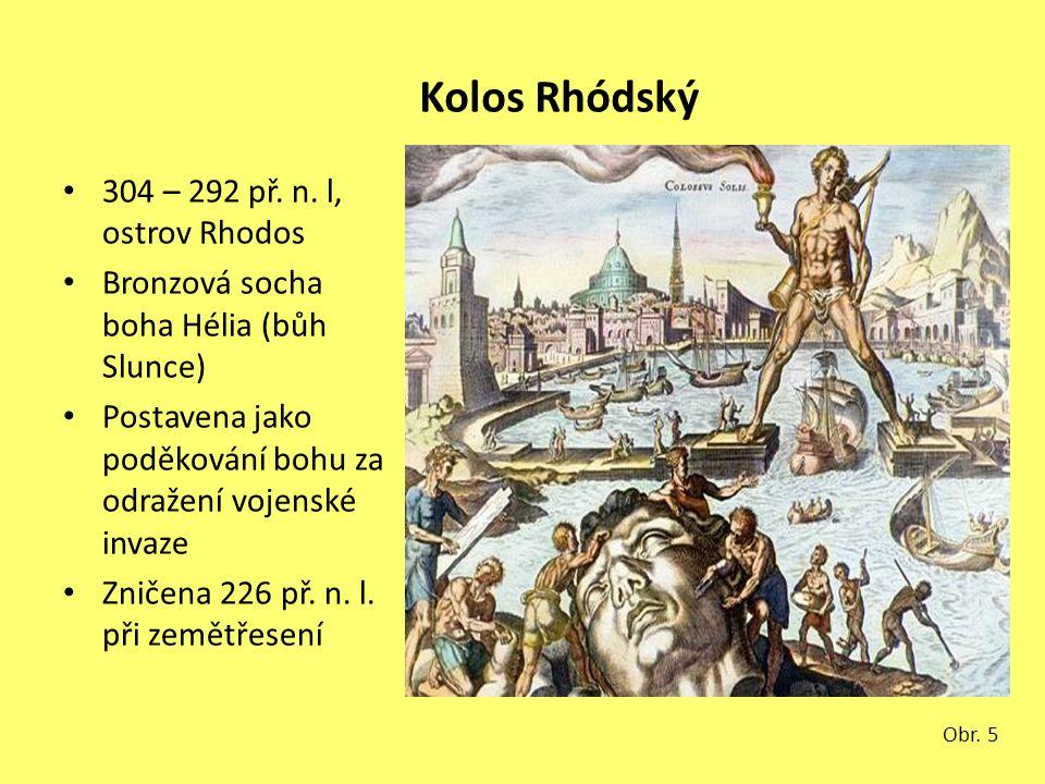 Kolos Rhódský 304 – 292 př. n. l, ostrov Rhodos