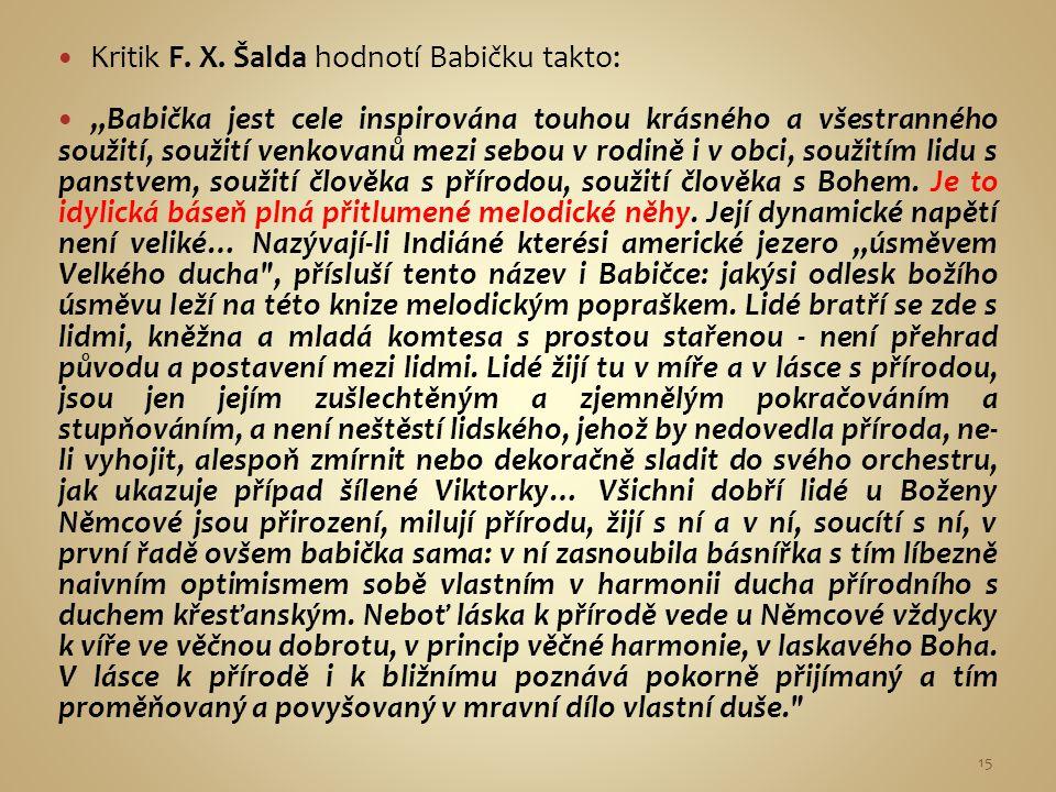 Kritik F. X. Šalda hodnotí Babičku takto: