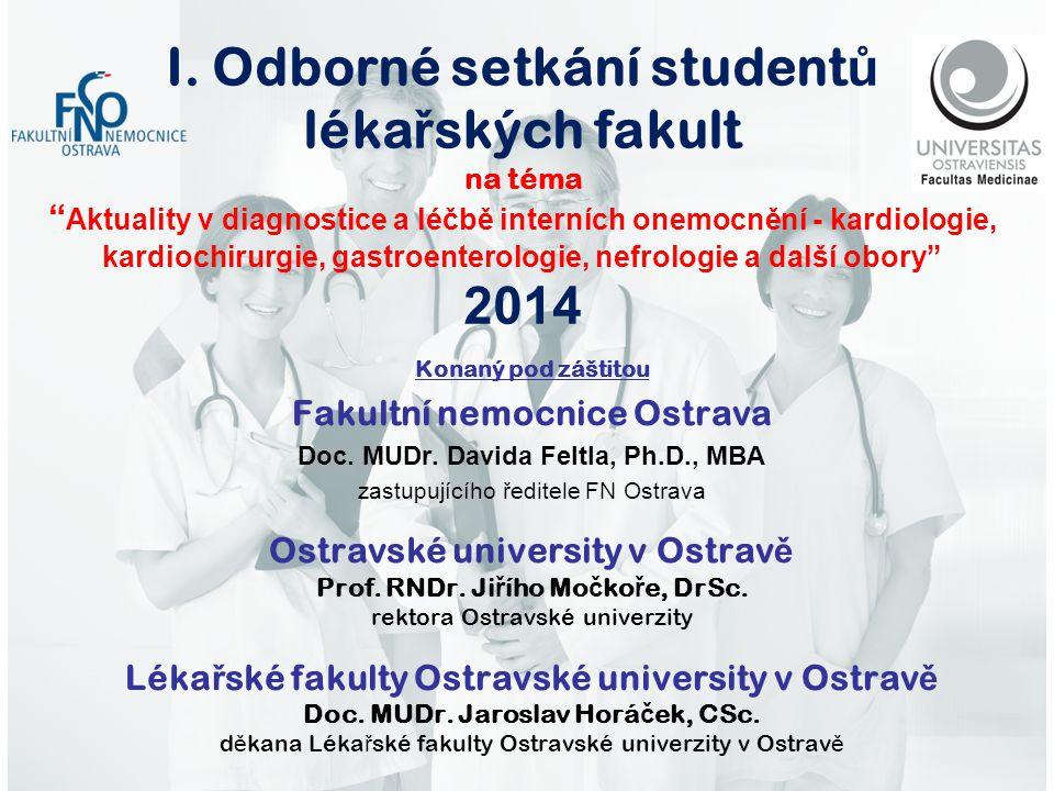 I. Odborné setkání studentů lékařských fakult na téma Aktuality v diagnostice a léčbě interních onemocnění - kardiologie, kardiochirurgie, gastroenterologie, nefrologie a další obory 2014