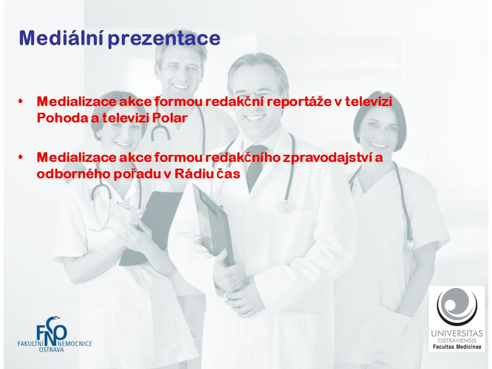 Mediální prezentace Medializace akce formou redakční reportáže v televizi Pohoda a televizi Polar.